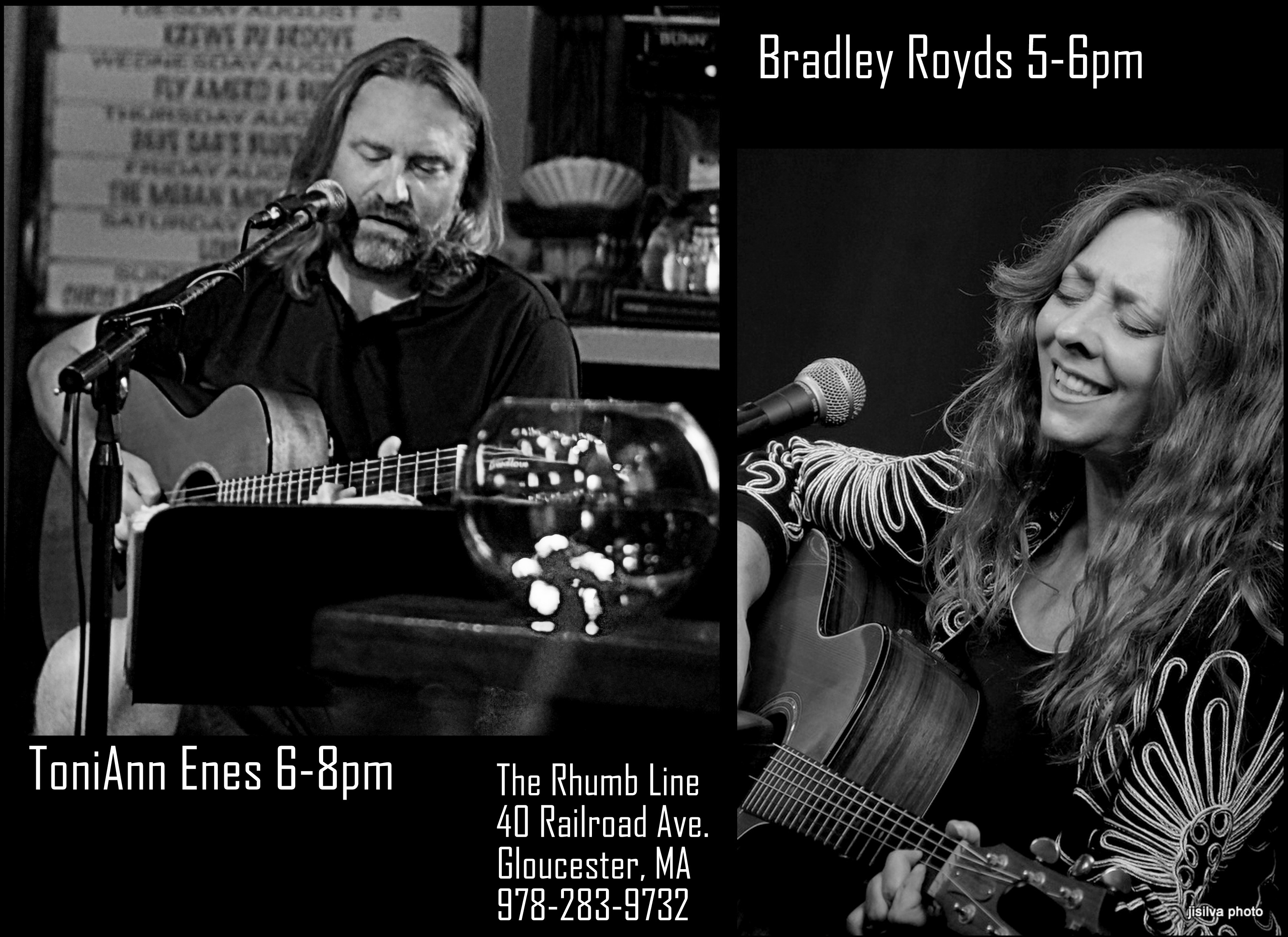 Bradley Royds 5pm and Toni Ann Enes 6pm 8pm Today at The Rhumb Line